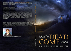 2nd book for Exie Susanne Smith - When The Dead Come Calling, May 2015