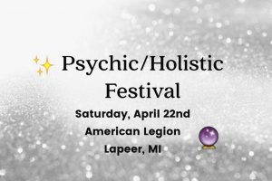 NEW EVENT:  Psychic & Holistic Festival – April 22, 2017