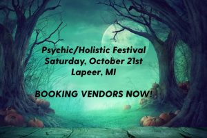 Psychic/Holistic Festival – Lapeer  – October 21st