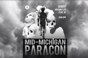Mid MI Paranormal Convention – Nov 5th – Grand Blanc/Flint